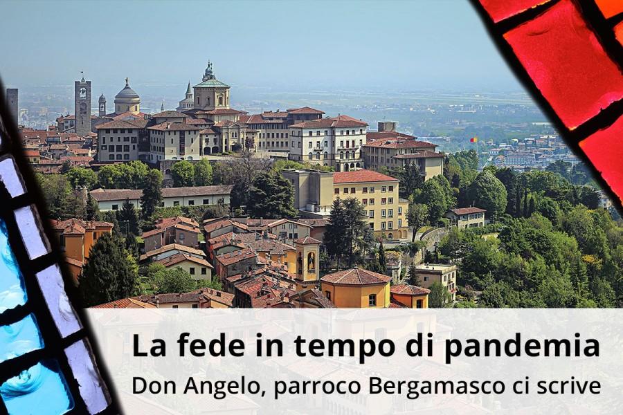 Don Angelo, parroco Bergamasco ci scrive
